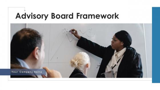 Advisory Board Framework Corporate Governance Ppt PowerPoint Presentation Complete Deck With Slides