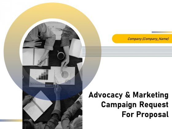 Advocacy And Marketing Campaign Request For Proposal Ppt PowerPoint Presentation Complete Deck With Slides