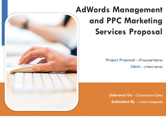 Adwords And PPC Management Proposal Ppt PowerPoint Presentation Complete Deck With Slides