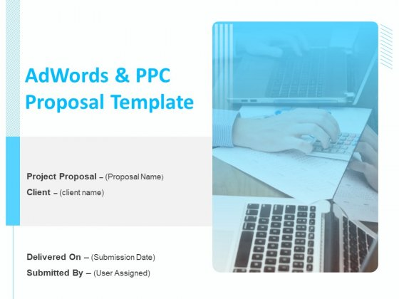 Adwords And PPC Proposal Template Ppt PowerPoint Presentation Complete Deck With Slides
