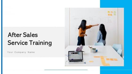 After Sales Service Training Design Develop Ppt PowerPoint Presentation Complete Deck With Slides