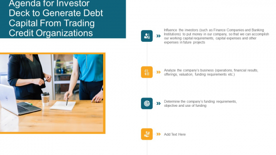Agenda For Investor Deck To Generate Debt Capital From Trading Credit Organizations Ppt Gallery Designs Download PDF