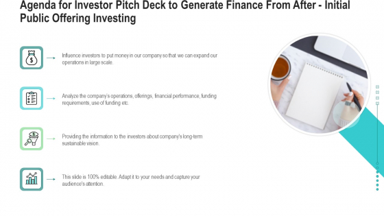Agenda For Investor Pitch Deck To Generate Finance From After Initial Public Offering Investing Graphics PDF