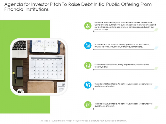 Agenda For Investor Pitch To Raise Debt Initial Public Offering From Financial Institutions Formats PDF