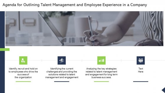 Agenda For Outlining Talent Management And Employee Experience In A Company Ppt Icon Introduction PDF