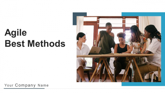 Agile Best Methods Organizing Team Ppt PowerPoint Presentation Complete Deck With Slides
