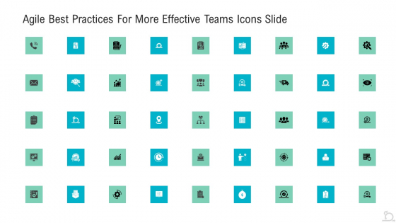 Agile Best Practices For More Effective Teams Icons Slide Elements PDF