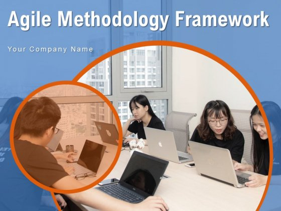 Agile Methodology Framework Requirements Ppt PowerPoint Presentation Complete Deck