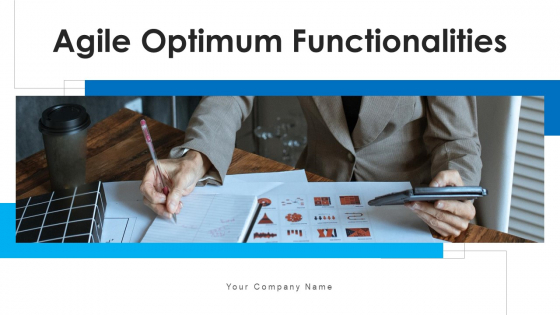 Agile Optimum Functionalities Objectives Priorities Ppt PowerPoint Presentation Complete Deck With Slides