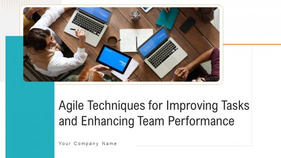 Agile_Techniques_For_Improving_Tasks_And_Enhancing_Team_Performance_Ppt_PowerPoint_Presentation_Complete_Deck_With_Slides_Slide_1