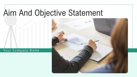 Aim And Objective Statement Ppt PowerPoint Presentation Complete Deck With Slides