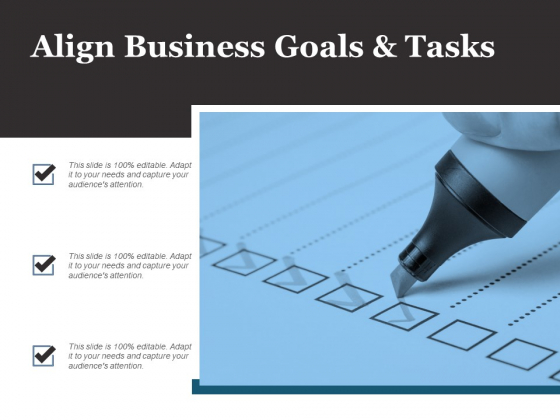 Align Business Goals And Tasks Ppt PowerPoint Presentation Model Guide