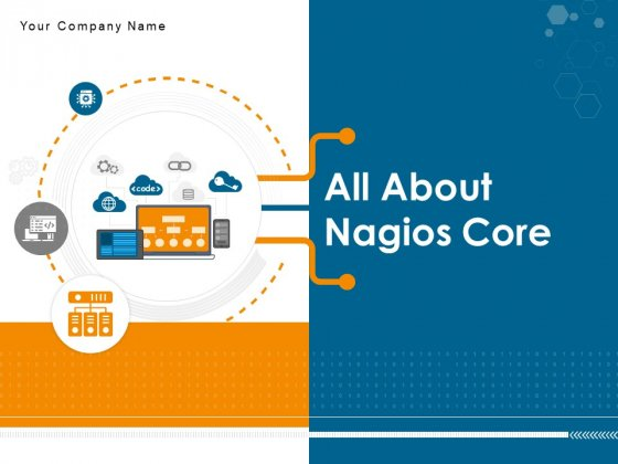 All About Nagios Core Ppt PowerPoint Presentation Complete Deck With Slides