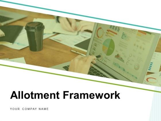 Allotment Framework Management Strategy Resource Model Ppt PowerPoint Presentation Complete Deck