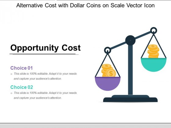 Alternative Cost With Dollar Coins On Scale Vector Icon Ppt PowerPoint Presentation Ideas Graphics Tutorials PDF