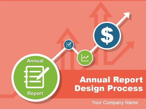 Annual Report Design Process Ppt PowerPoint Presentation Complete Deck With Slides