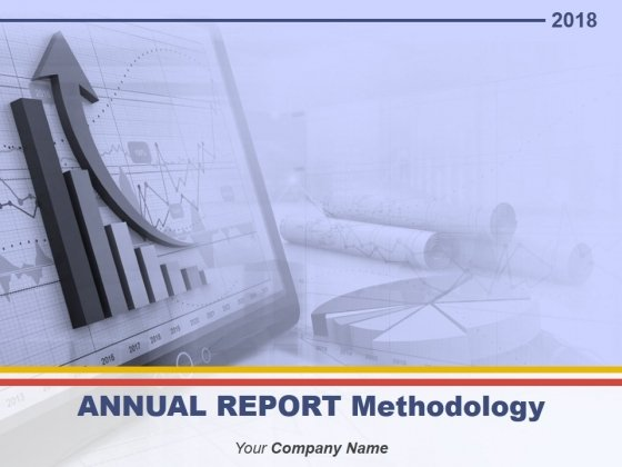 Annual Report Methodology Ppt PowerPoint Presentation Complete Deck With Slides