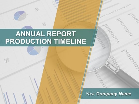 Annual Report Production Timeline Ppt PowerPoint Presentation Complete Deck With Slides