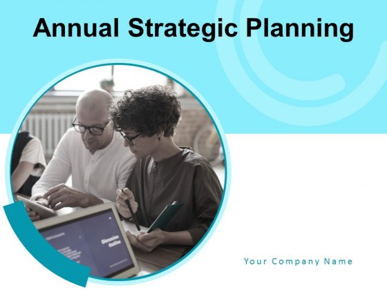 Annual Strategic Planning Ppt PowerPoint Presentation Complete Deck With Slides