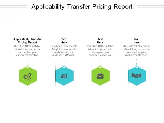 Applicability Transfer Pricing Report Ppt PowerPoint Presentation Show Icon Cpb Pdf
