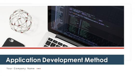 Application Development Method Planning Ppt PowerPoint Presentation Complete Deck With Slides