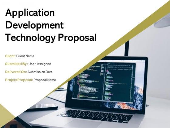 Application Development Technology Proposal Ppt PowerPoint Presentation Complete Deck With Slides