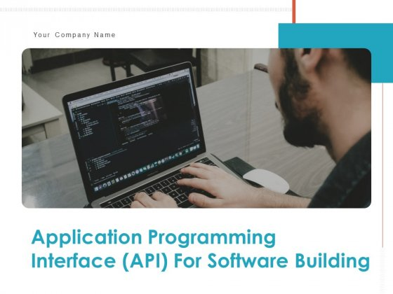 Application Programming Interface API For Software Building Ppt PowerPoint Presentation Complete Deck With Slides