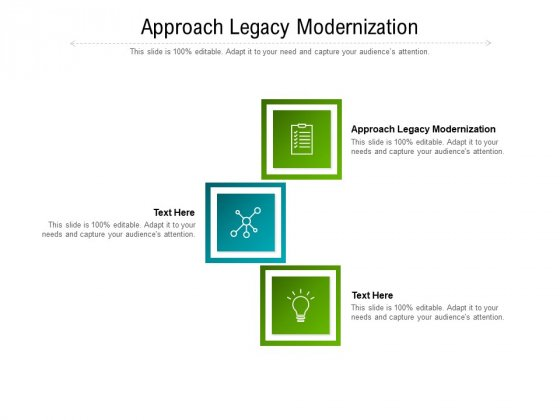 Approach Legacy Modernization Ppt PowerPoint Presentation Icon Show Cpb Pdf