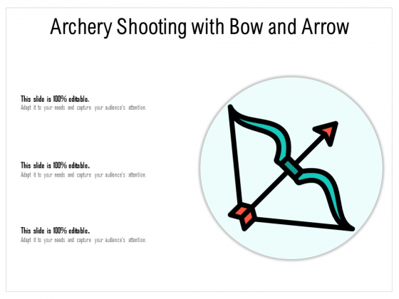 Archery Shooting With Bow And Arrow Ppt PowerPoint Presentation Gallery Examples PDF