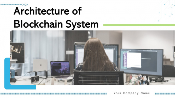 Architecture Of Blockchain System Ppt PowerPoint Presentation Complete Deck With Slides
