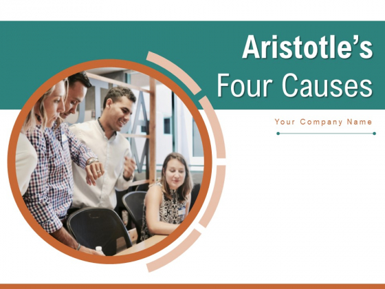 Aristotles Four Causes Business Customer Care Experience Ppt PowerPoint Presentation Complete Deck