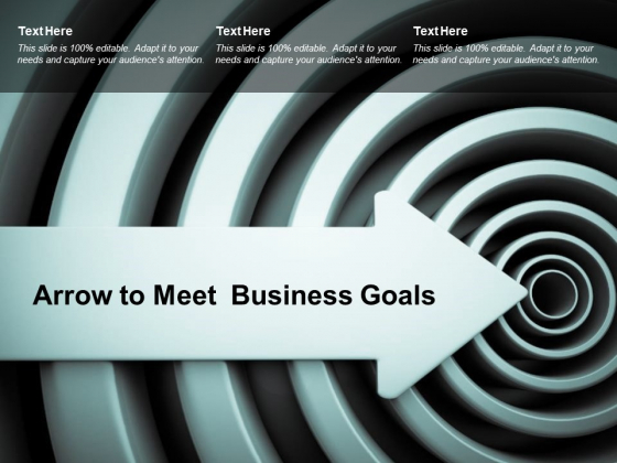 Arrow To Meet Business Goals Ppt PowerPoint Presentation Show Background Images