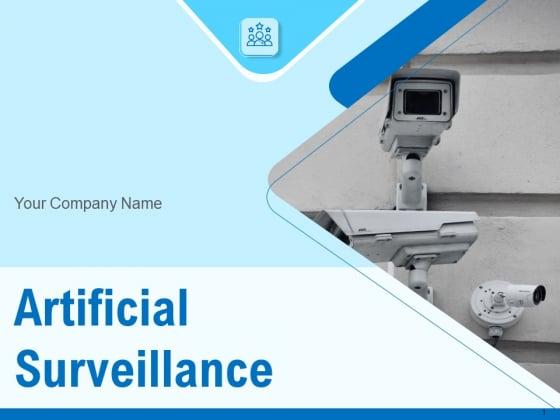 Artificial Surveillance Ppt PowerPoint Presentation Complete Deck With Slides