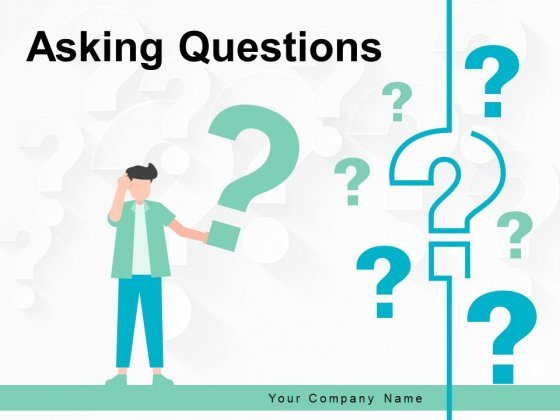Asking Questions Circular Arrow Ppt PowerPoint Presentation Complete Deck