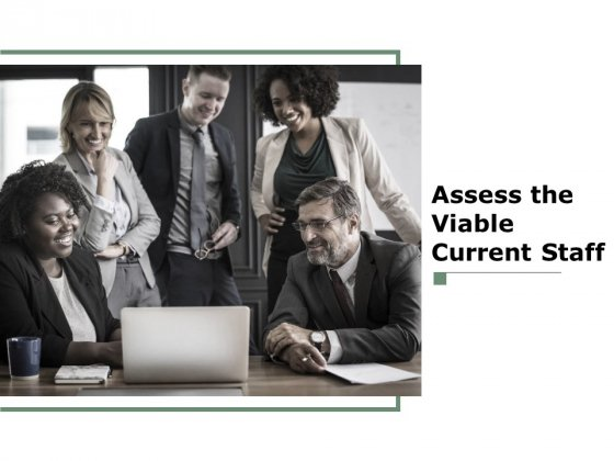 Assess The Viable Current Staff Ppt PowerPoint Presentation Deck