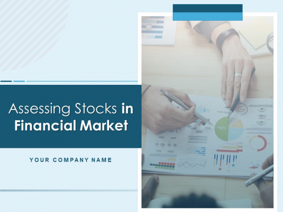 Assessing Stocks In Financial Market Ppt PowerPoint Presentation Complete Deck With Slides