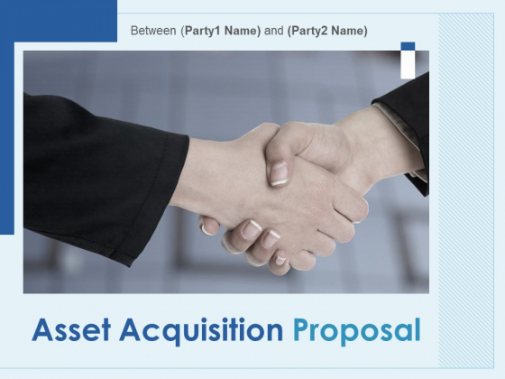 Asset Acquisition Proposal Ppt PowerPoint Presentation Complete Deck With Slides