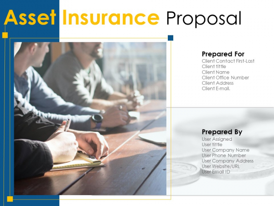Asset Insurance Proposal Ppt PowerPoint Presentation Complete Deck With Slides