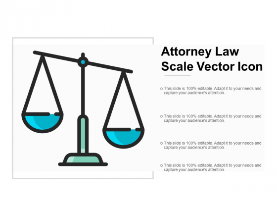 Attorney Law Scale Vector Icon Ppt Powerpoint Presentation Outline Inspiration