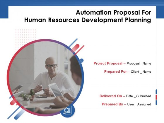 Automation Proposal For Human Resources Development Planning Ppt PowerPoint Presentation Complete Deck With Slides