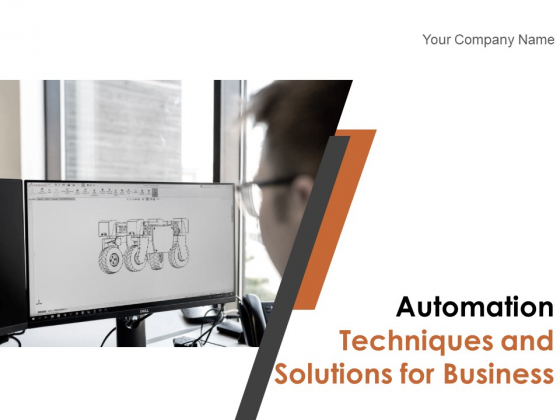 Automation Techniques And Solutions For Business Ppt PowerPoint Presentation Complete Deck With Slides