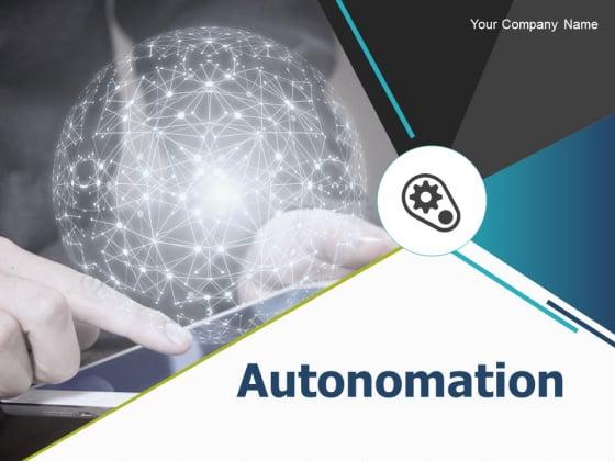 Autonomation Ppt PowerPoint Presentation Complete Deck With Slides