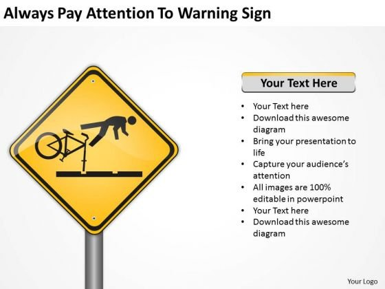 Always Pay Attaintion To Warning Sign Ppt Examples Of Business Plan PowerPoint Templates