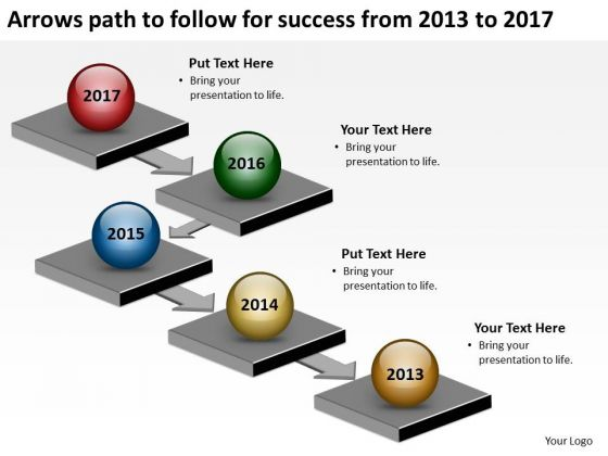 Arrows Path To Follow For Success From 2013 To 2017 PowerPoint Templates Ppt Slides Graphics