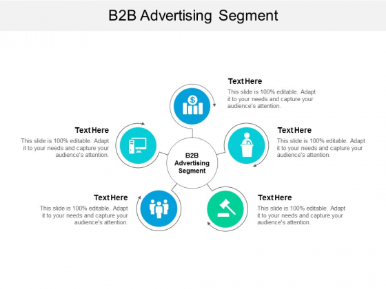 B2B Advertising Segment Ppt PowerPoint Presentation Outline Graphic Images Cpb