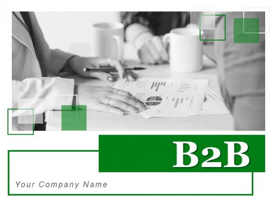B2B Communication Proactivity Ppt PowerPoint Presentation Complete Deck