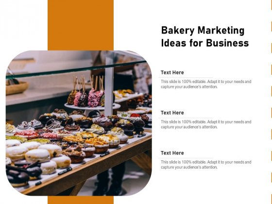 Bakery Marketing Ideas For Business Ppt PowerPoint Presentation File Demonstration PDF