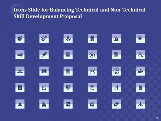 Balancing_Technical_And_Non_Technical_Skill_Development_Proposal_Ppt_PowerPoint_Presentation_Complete_Deck_With_Slides_Slide_30