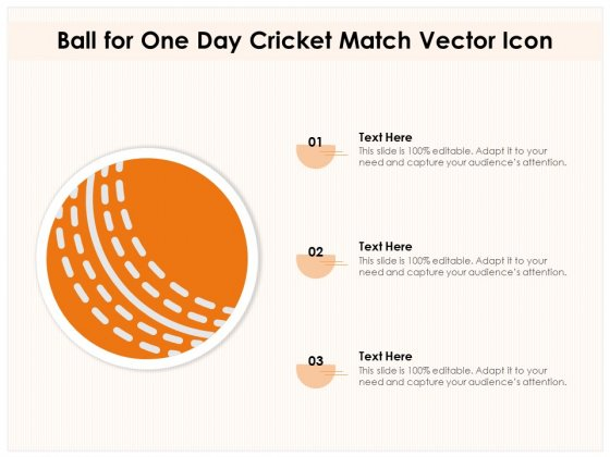Ball For One Day Cricket Match Vector Icon Ppt PowerPoint Presentation File Show PDF
