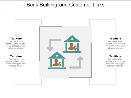 Bank Building And Customer Links Ppt PowerPoint Presentation Professional Format